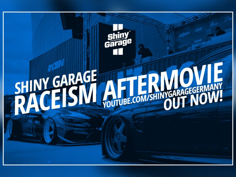 Shiny Garage RACEISM.com Aftermovie 2018